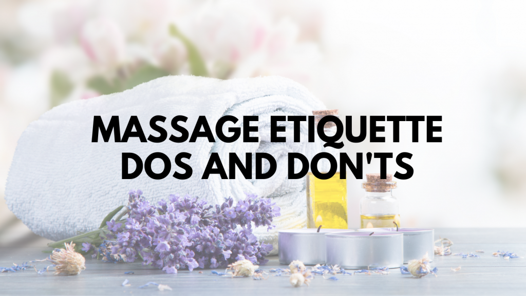 Massage Etiquette Dos and Don'ts