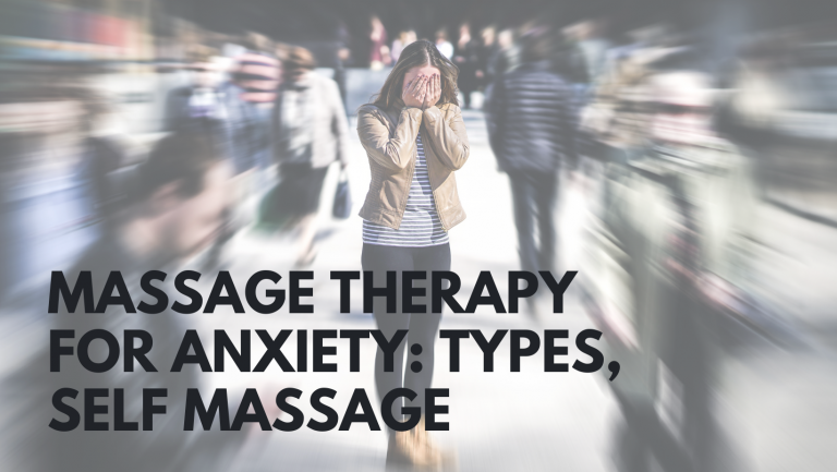 Massage Therapy for Anxiety Types, Self Massage
